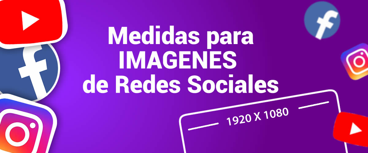 Medidas  para imagenes Facebook, Instagram, YouTube, Twitter, Pritnerest, LinkedIn